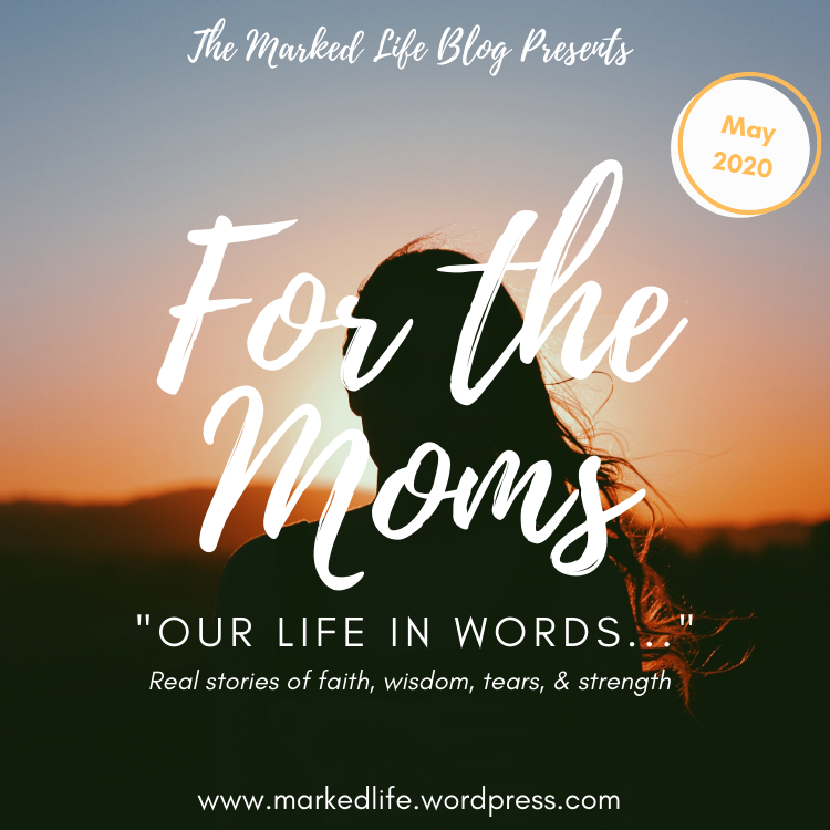For the Moms - Our Life in Words